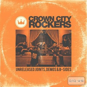Crown City Rockers - Unreleased Joints, Demos & B-Sides   (2014)