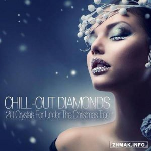 Chill Out Diamonds - 20 Crystals for Under the Christmas Tree (2014)