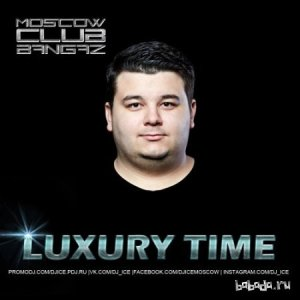 DJ ICE - Luxury Time Episode #120 (2014)