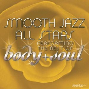 Smooth Jazz All-Stars – Smooth Jazz All Stars Performing the Best of Body & Soul (2015)