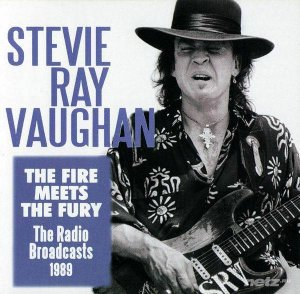 Stevie Ray Vaughan - The Fire Meets Fury - The Radio Broadcasts (2012)