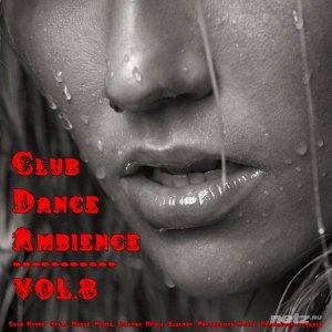 Various Artist - Club Dance Ambience Vol.8 (2015)