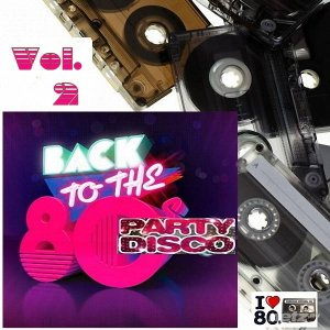 Various Artist - Back To 80's Party Disco Vol.2 (2015)