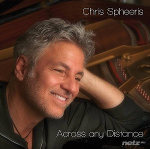 Chris Spheeris - Across Any Distance (2014)