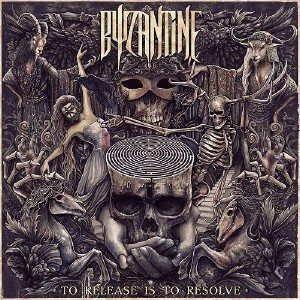 Byzantine - To Release Is To Resolve (2015)