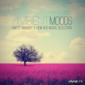 Ambient Moods Finest Ambient and New Age Music Selection (2015)