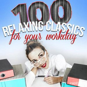 VA - 100 Relaxing Classics for Your Workday (2015)
