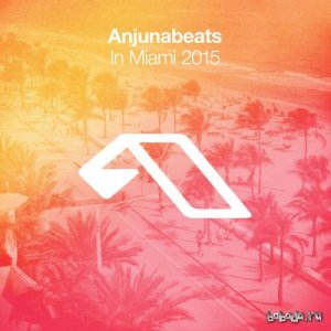 Anjunabeats In Miami 2015 (2015)