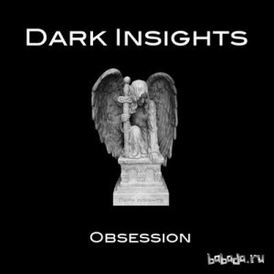 Dark Insights - Obsession (2014)