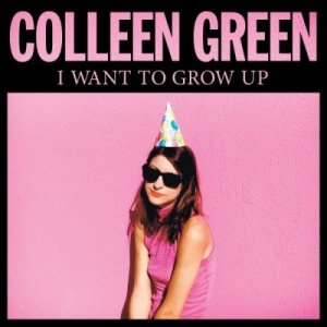 Colleen Green - I Want to Grow Up (2015)