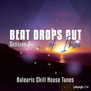 Beat Drops Out Of Ibiza Vol 2 Top 25 Balearic Chill House Tunes (2015)