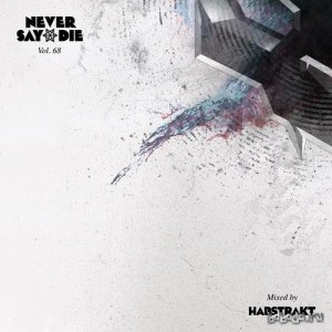 Habstrakt - Never Say Die Mix Vol. 68 (2015)