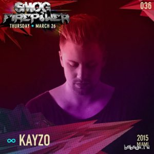 Kayzo - SMOG Records Podcast vs. Firepower 036 (2015)
