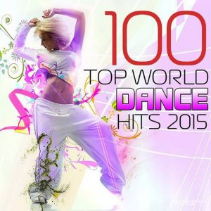 VA - 100 Top World Dance Hits 2015 (2015)