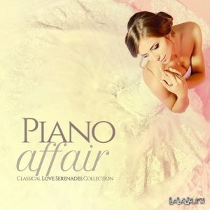 Piano Affair Classical Love Serenades Collection (2015)