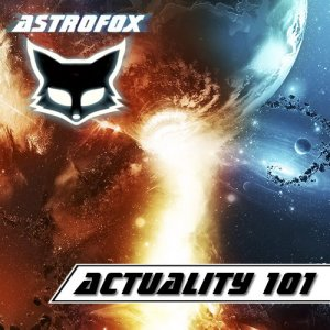 AstroFox - Actuality 101 Best Of House (2015)