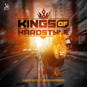 Kings Of Hardstyle (Mixed By Electronic Vibes and Audiomedics)