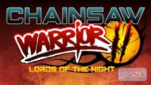 Chainsaw Warrior: LotN (1.0) [Настольная, ENG] Android