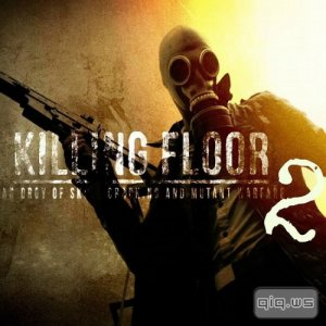 Killing Floor 2 (2015/RUS/MULTI8/RePack by Tolyak26)