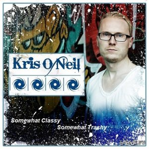 Kris O'Neil - Somewhat Classy Somewhat Trashy 128 (2015-04-22)