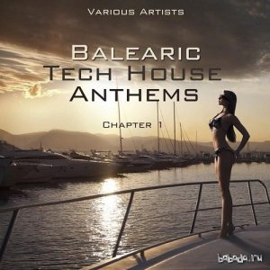 Balearic Tech House Anthems Chapter 1 (2015)