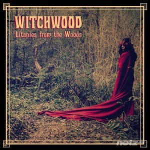 Witchwood - Litanies From The Woods (2015)