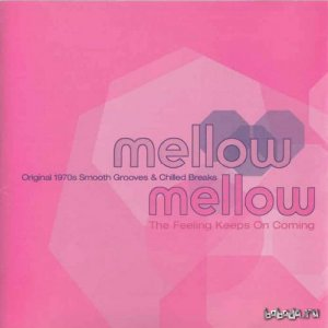 Mellow Mellow Volume 2 - The Feeling Keeps On Coming (2001)