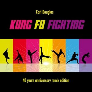 Carl Douglas - Kung Fu Fighting (40th Anniversary Remix Edition)(2014)