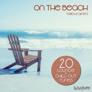 On the Beach 20 Lounge and Chill-Out Tunes (2015)