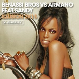 Benassi Bros Vs Armano Feat. Sandy - Illusion (2k15 Remix)