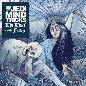 Jedi Mind Tricks - The Thief and the Fallen (2015)