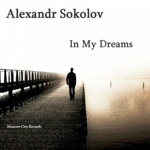 Alexandr Sokolov - In My Dreams (2015)