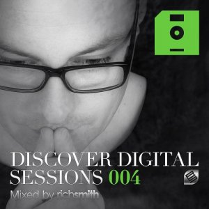 Discover Digital Sessions 004 (Mixed By Rich Smith) 2015