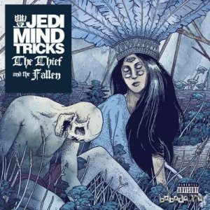 Jedi Mind Tricks - The Thief and the Fallen (CDRip) (2015)