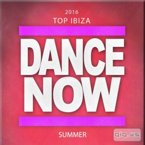 2016 Top: Ibiza Dance Now Summer [69 Songs Top Songs Party Hits Project Underworld Wonderland] (2015)