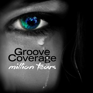 Groove Coverage - Million Tears (2015)