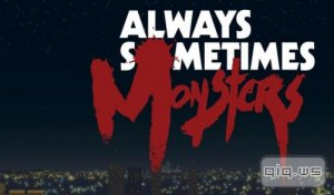Always Sometimes Monsters (1.2.4.5) [Квест, ENG] Android