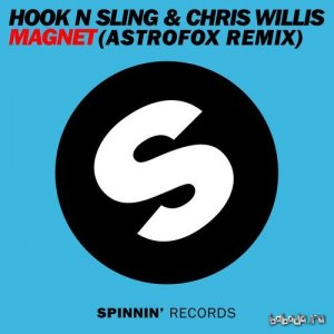 Hook N Sling feat Chris Willis - Magnet (AstroFox Remix) (2015)