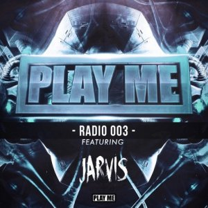 Jarvis - Play Me Radio 003 (2015)