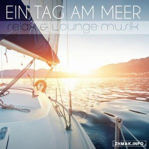 Ein Tag am Meer Relax and Lounge Musik (2015)