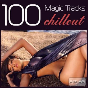 100 Magic Tracks Chillout (2015)