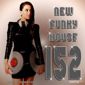 Various Artist - New Funky House 152 (2015)