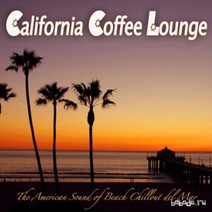 California Coffee Lounge The American Sound of Beach Chillout Del Mar (2015)