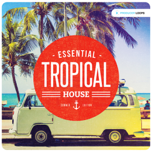 Essential Tropical House Summer Kicks (2015)