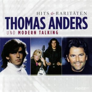 Thomas Anders Und Modern Talking - Hits & Raritдten [3CD] (2011)