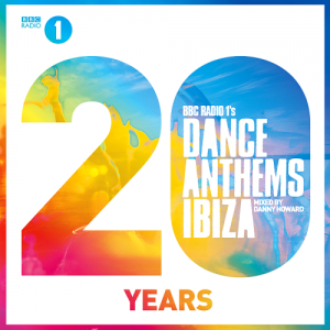 BBC Radio 1s Dance Anthems Ibiza 20 Years Mixed By Danny Howard (2015)