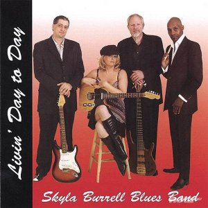 Skyla Burrell Blues Band - Livin' Day To Day (2006)