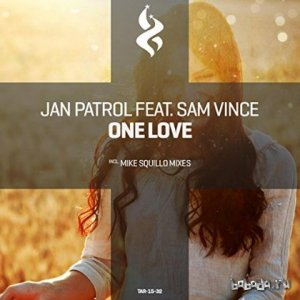 Jan Patrol Feat. Sam Vince - One Love (Incl Mike Squillo Remix)