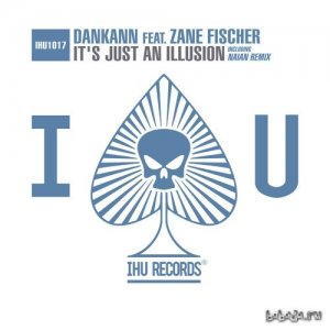 Dankann Feat. Zane Fischer - It's Just An Illusion