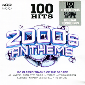 100 Hits - 2000s Anthems 5CD (2015)